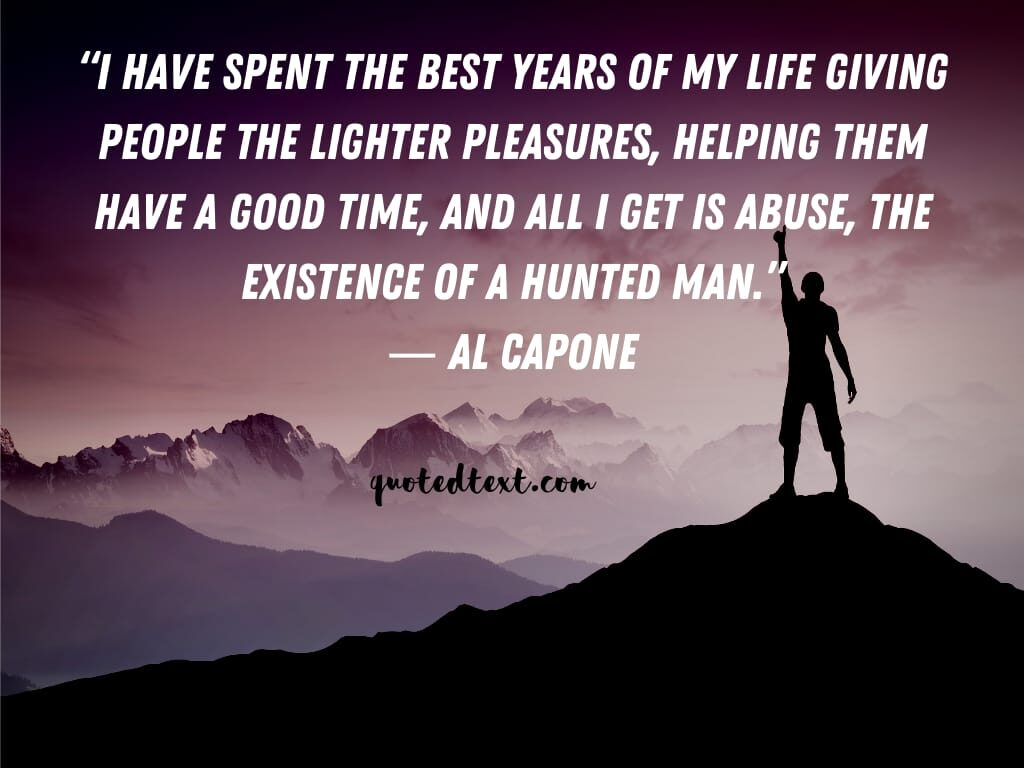 al capone quotes on life pleasure