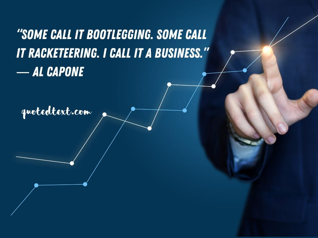 al capone quotes on illegal business