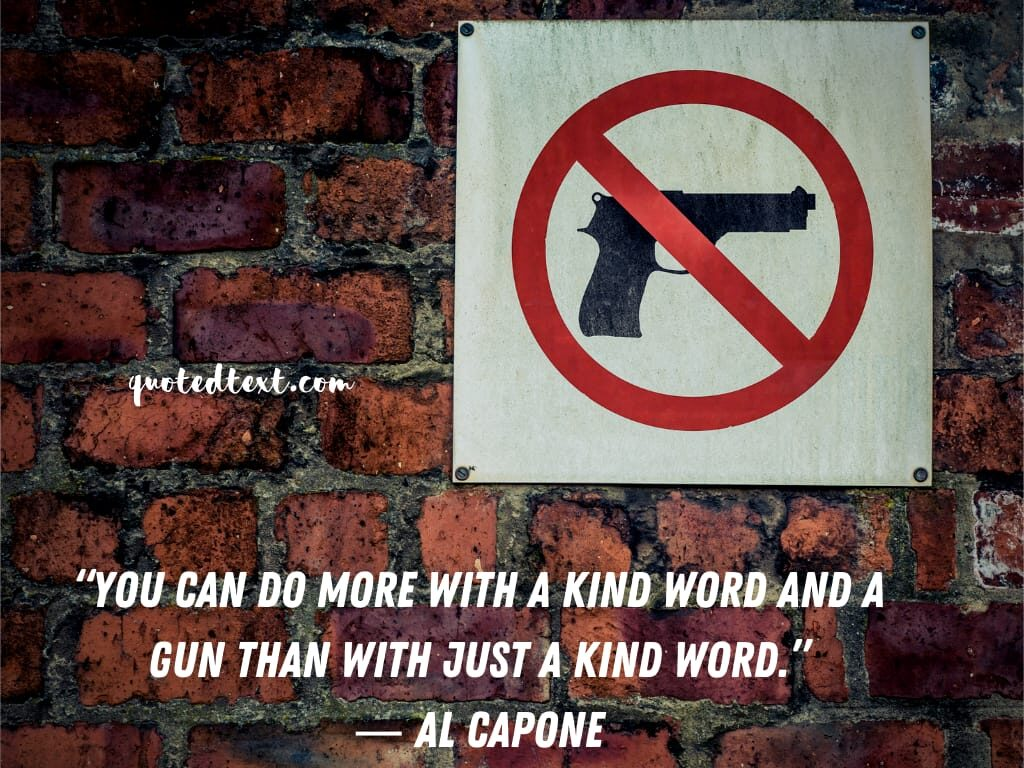 al capone quotes on kindness