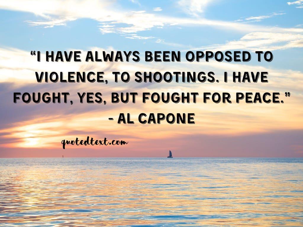 al capone quotes on peace
