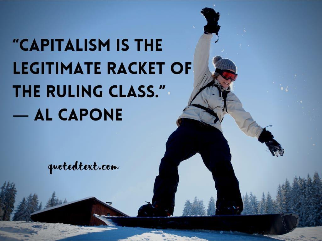 al capone quotes on capitalism