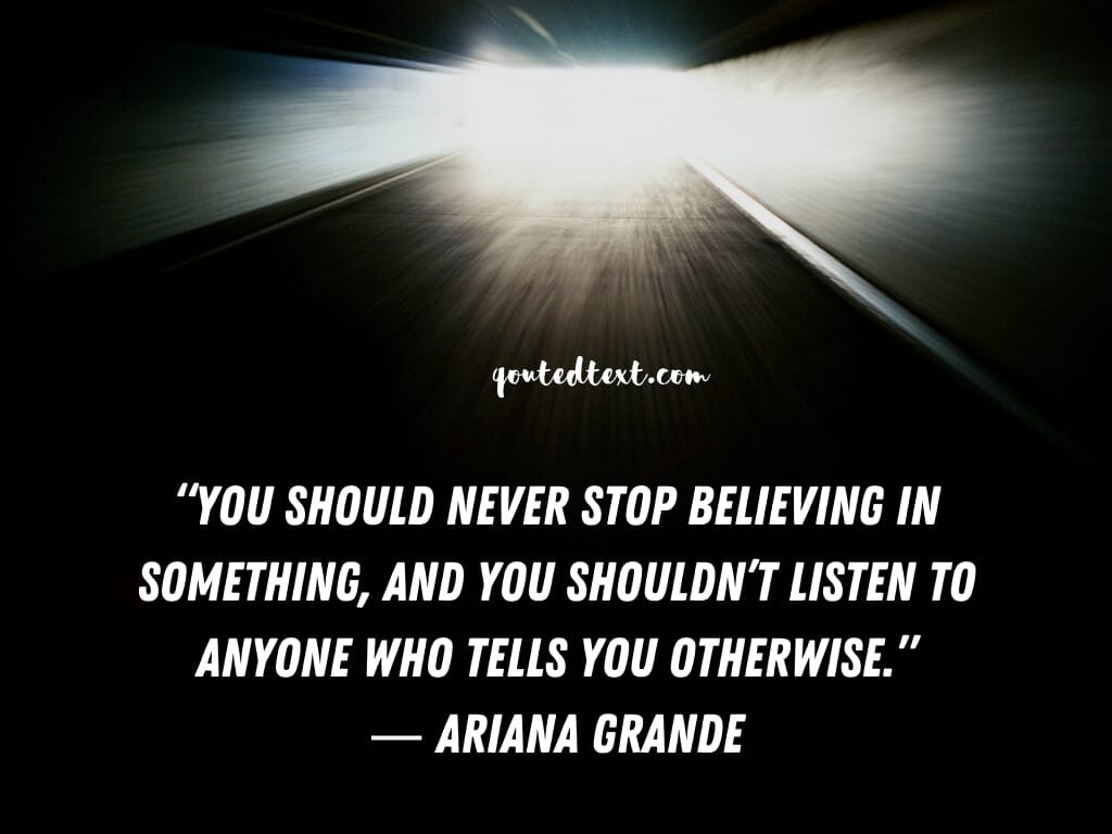 ariana grande quotes on believing