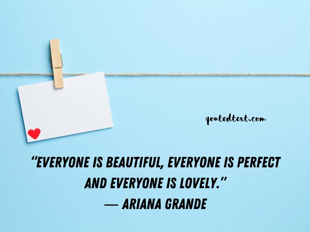 ariana grande quotes on everyone is perfect