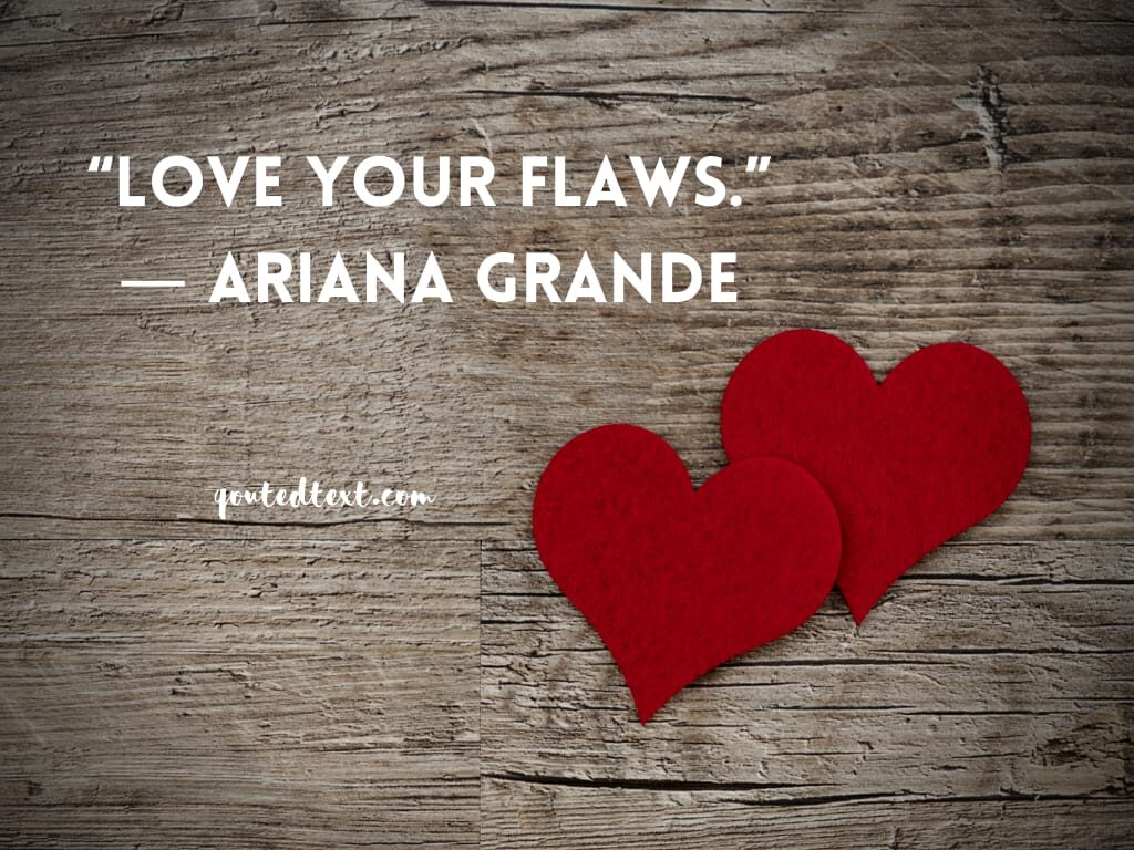 ariana grande quotes on love yourself