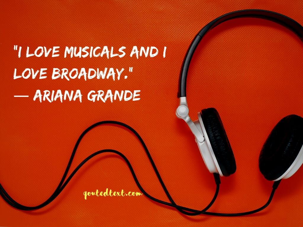 ariana grande quotes on music
