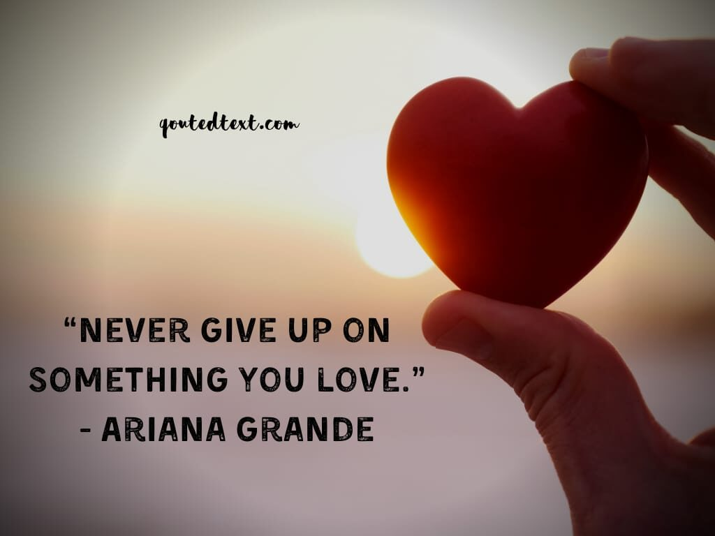 ariana grande quotes on love