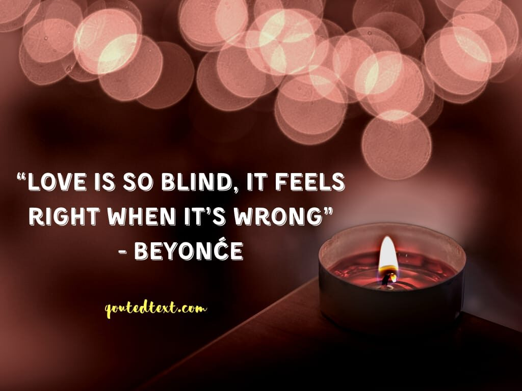 beyonce quotes on blind love