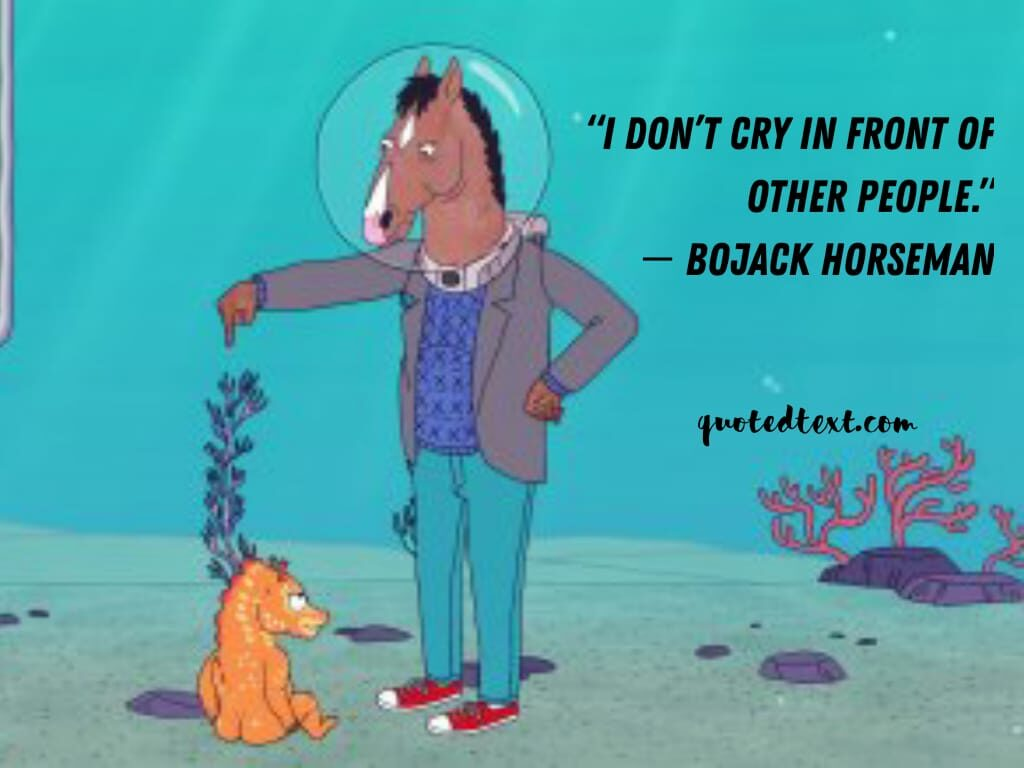 bojack horseman quotes on be strong