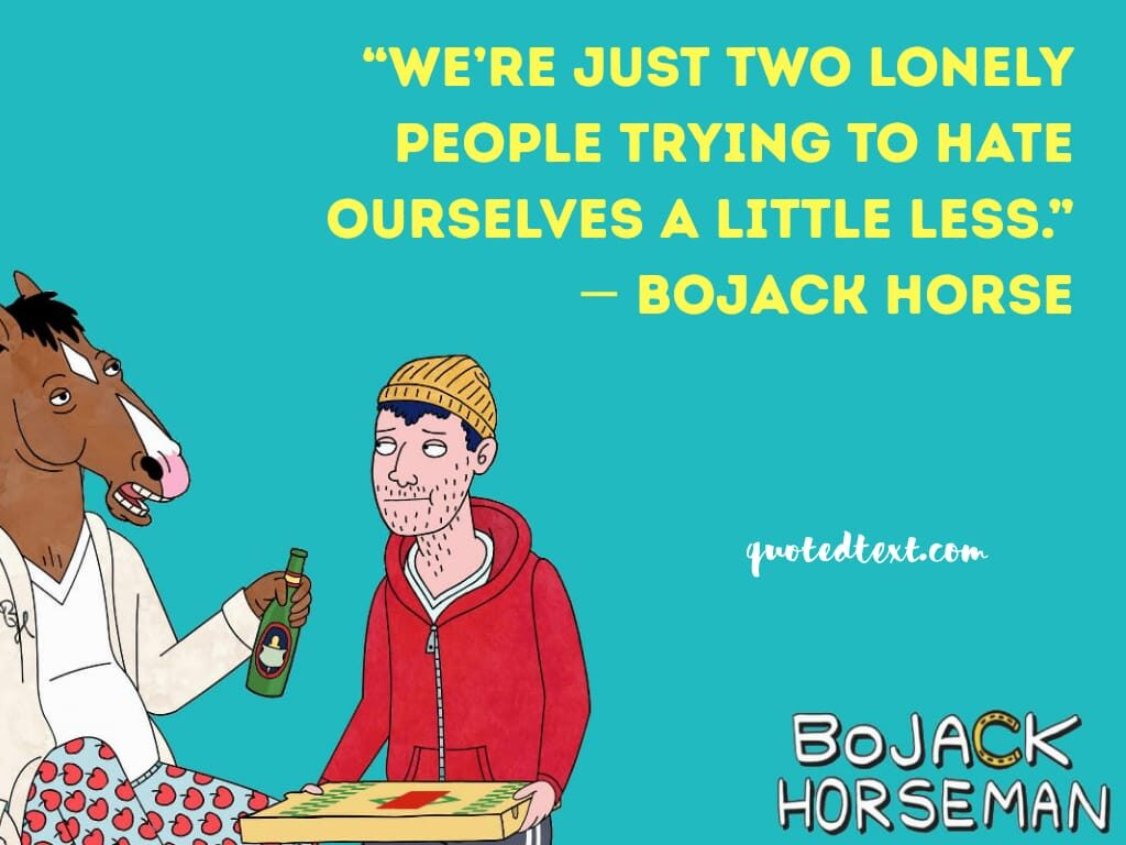 bojack horseman quotes on loneliness