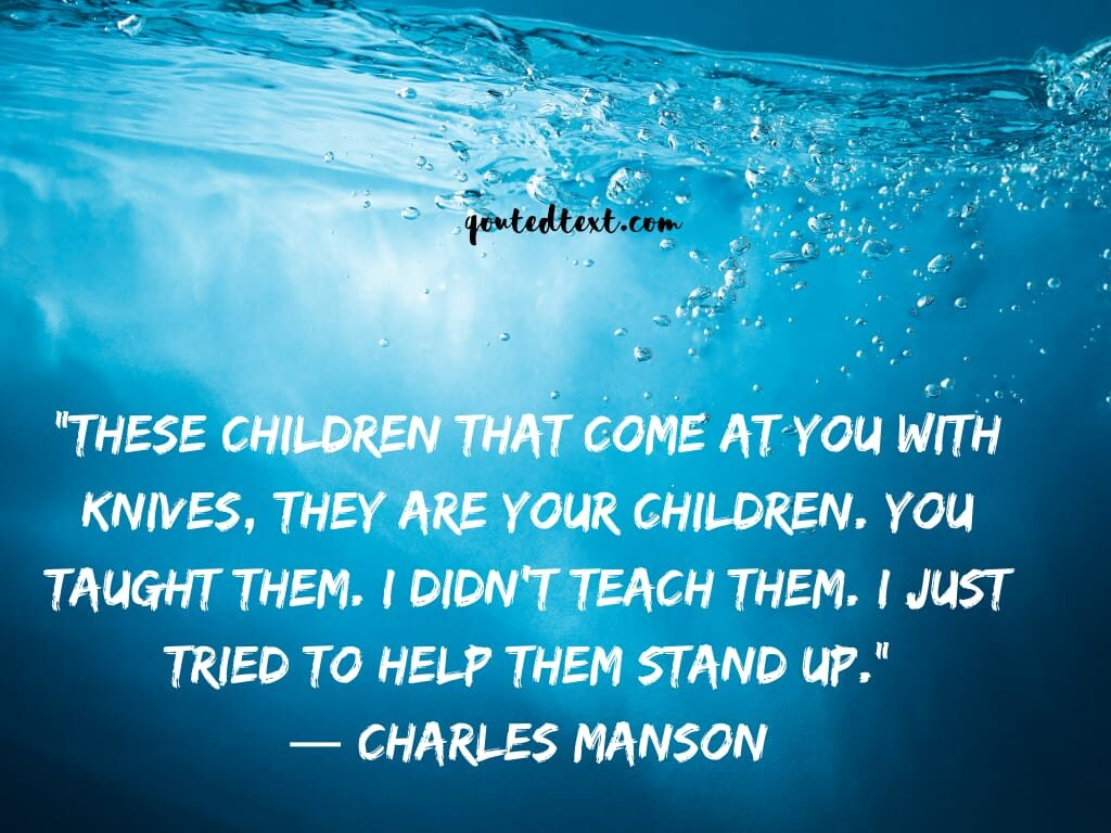 charles manson quotes on childrens