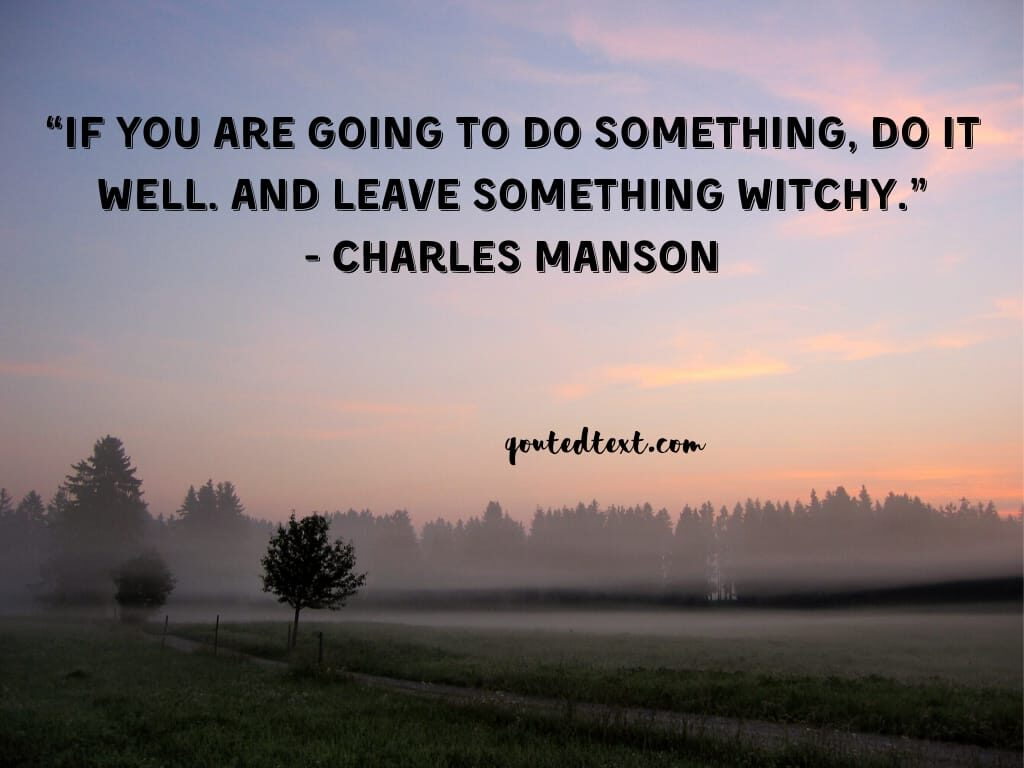 charles manson quotes on doing something