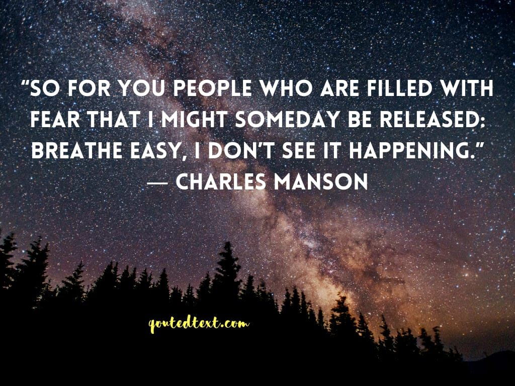charles manson quotes on fear