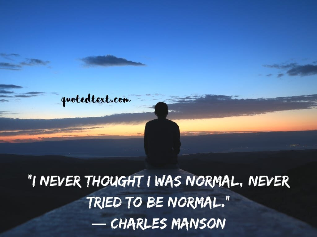 charles manson quotes on normal living