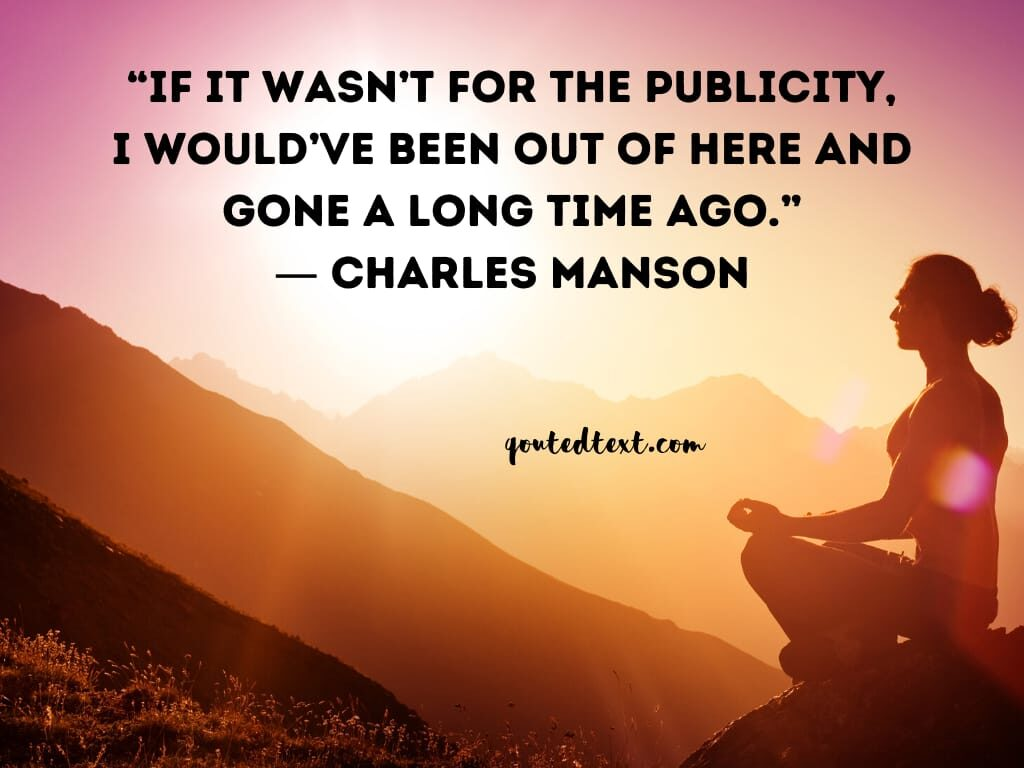 charles manson quotes on publicity
