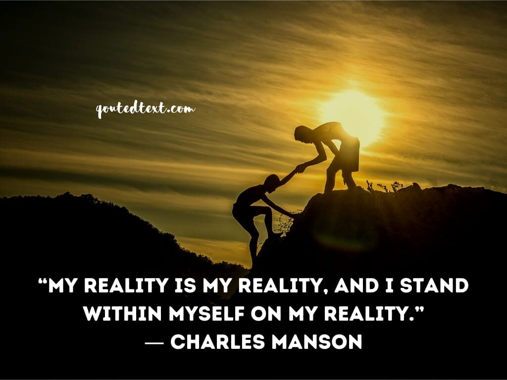 charles manson quotes on reality