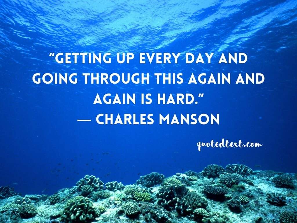 charles manson quotes on tough life
