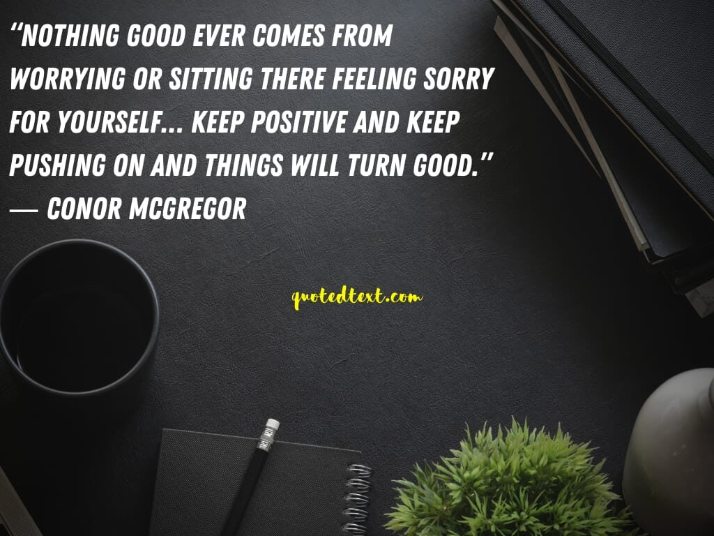 conor mcgregor quotes on positiveness