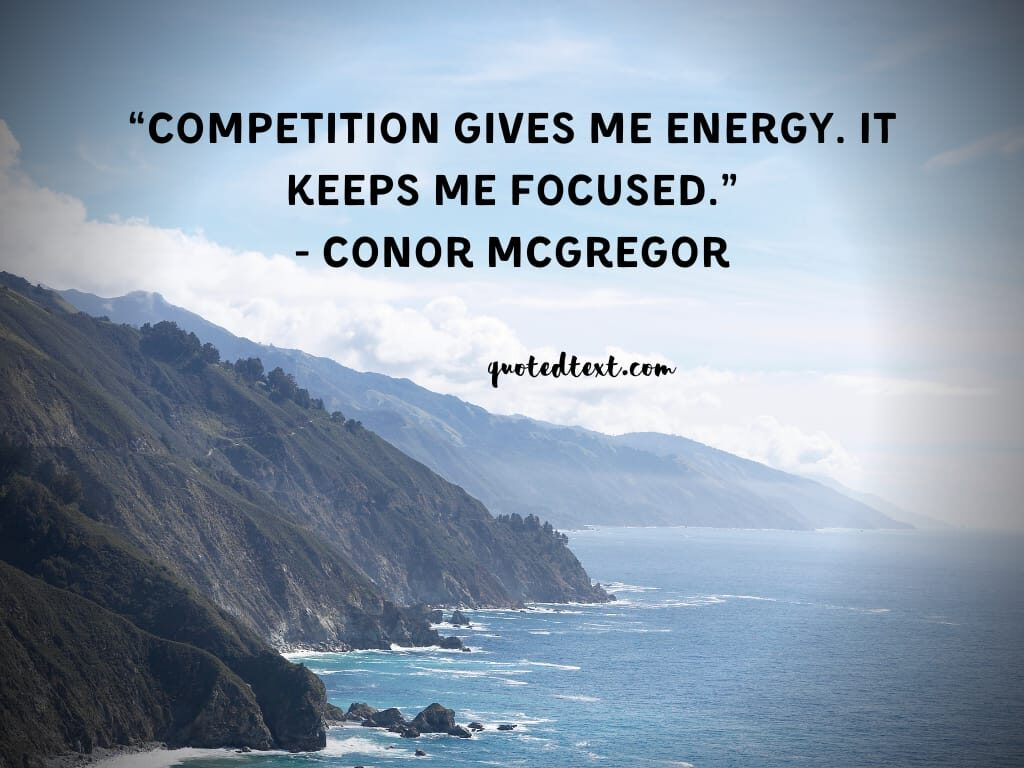conor mcgregor quotes on competition