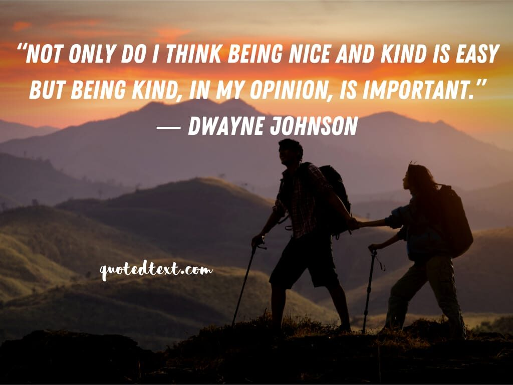 Dwayne johnson quotes on be kind