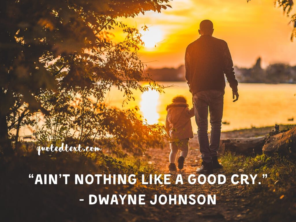 Dwayne johnson quotes on crying