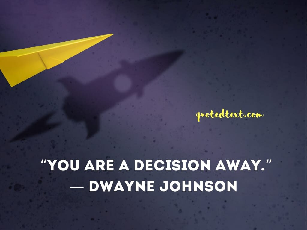 Dwayne johnson quotes on decisions