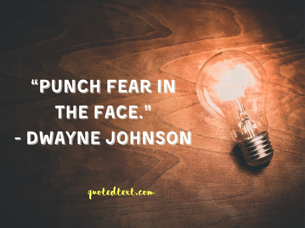 Dwayne johnson quotes on fear
