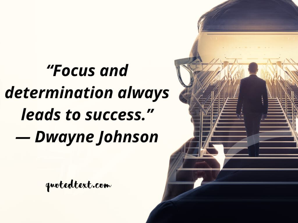 Dwayne johnson quotes on focus and determination