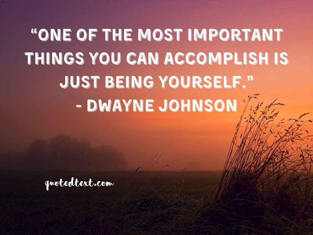 Dwayne johnson quotes on be yourself