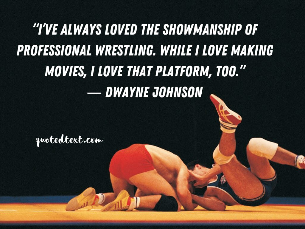 Dwayne johnson quotes on wrestling