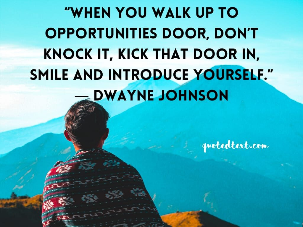 Dwayne johnson quotes on opportunities