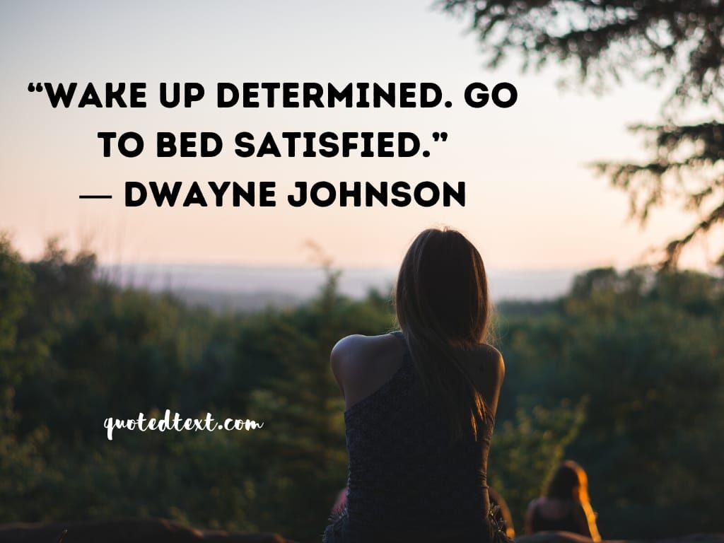Dwayne johnson quotes on satisfaction