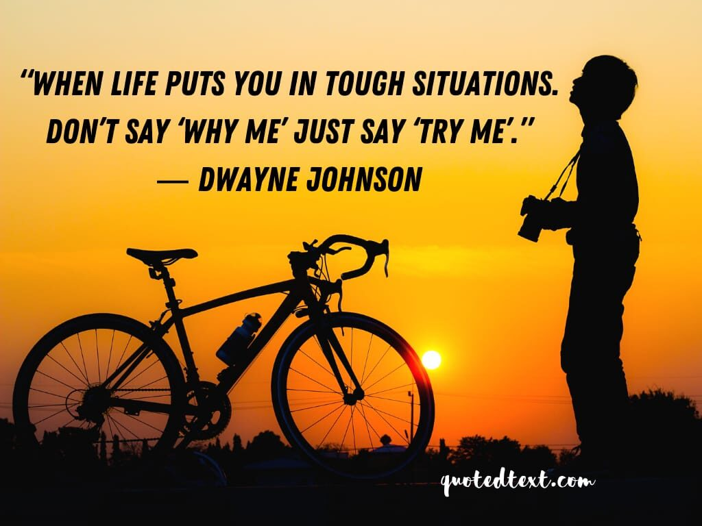 Dwayne johnson quotes on tough situations