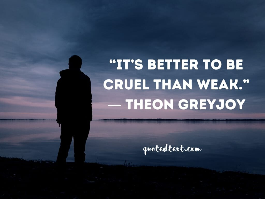 game of thrones quotes on weak