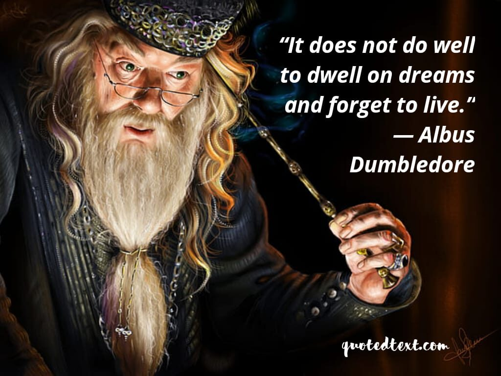 quotes by albus dumbledore on living life