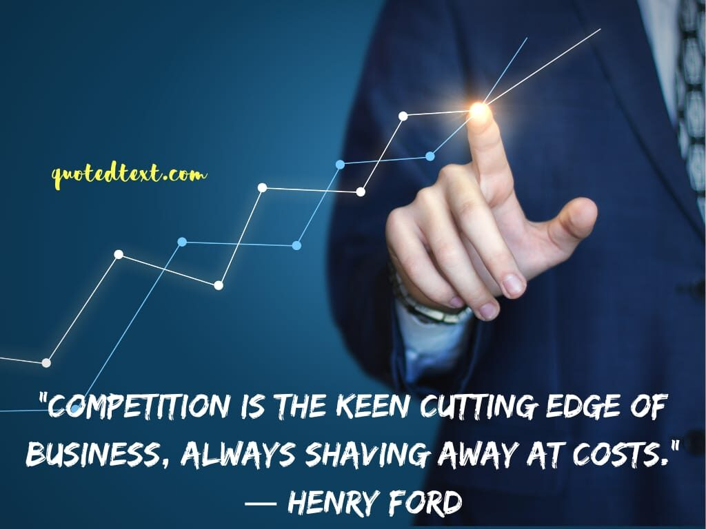 henry ford quotes on competition
