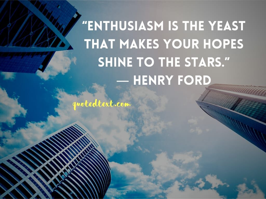 henry ford quotes on enthusiasm