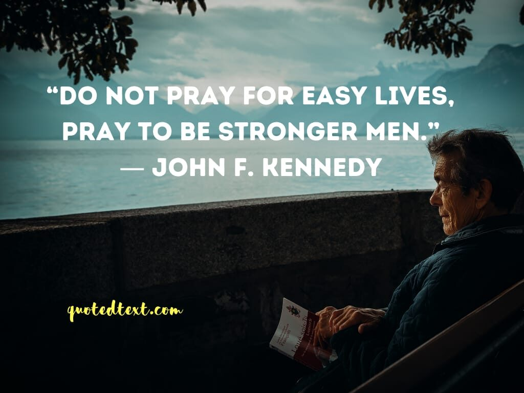 john f. kennedy quotes on be strong