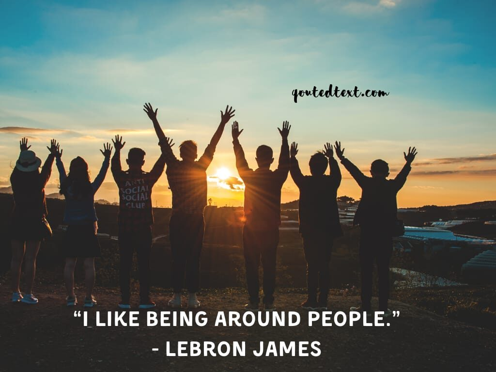 lebron james quotes on people