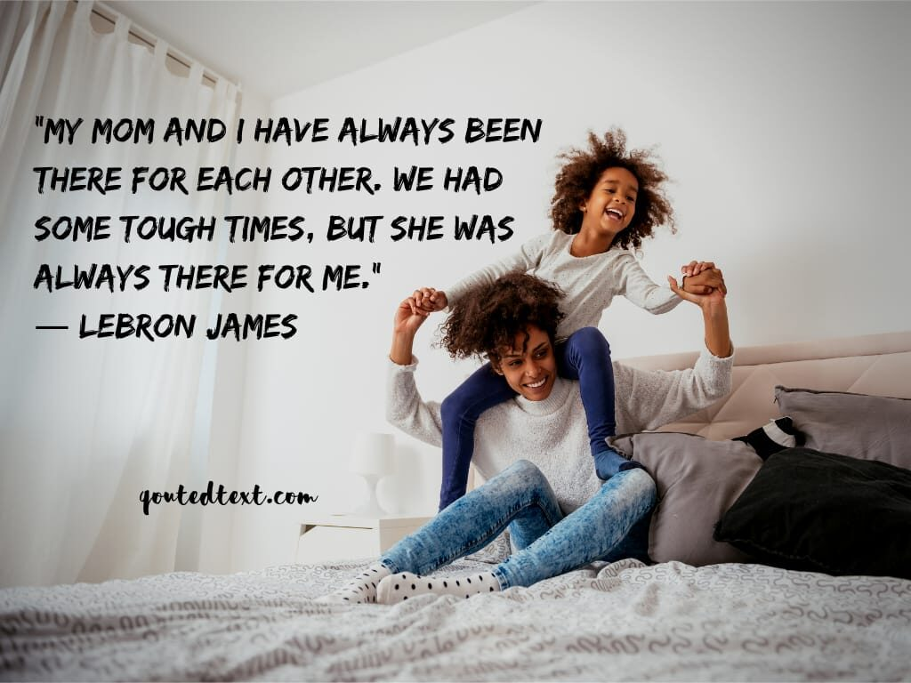 lebron james quotes on mom