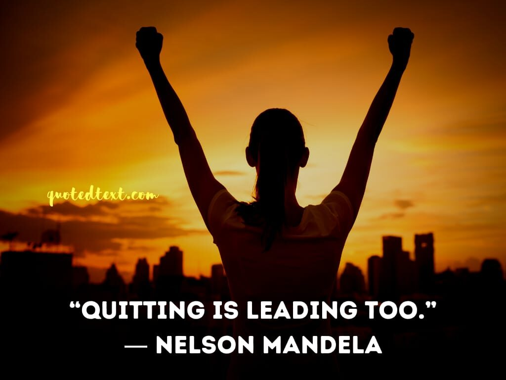 nelson mandela quotes on quitting