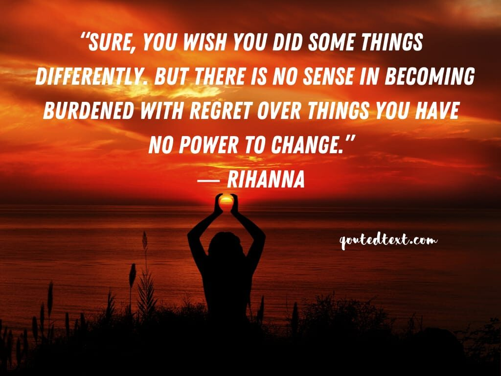 rihanna quotes on regret
