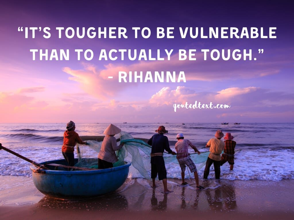 rihanna quotes on be vulnerable