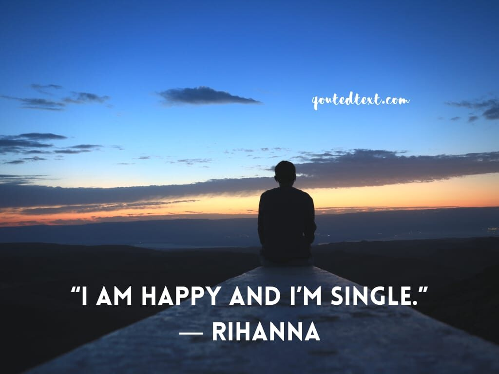 rihanna quotes on single and happy