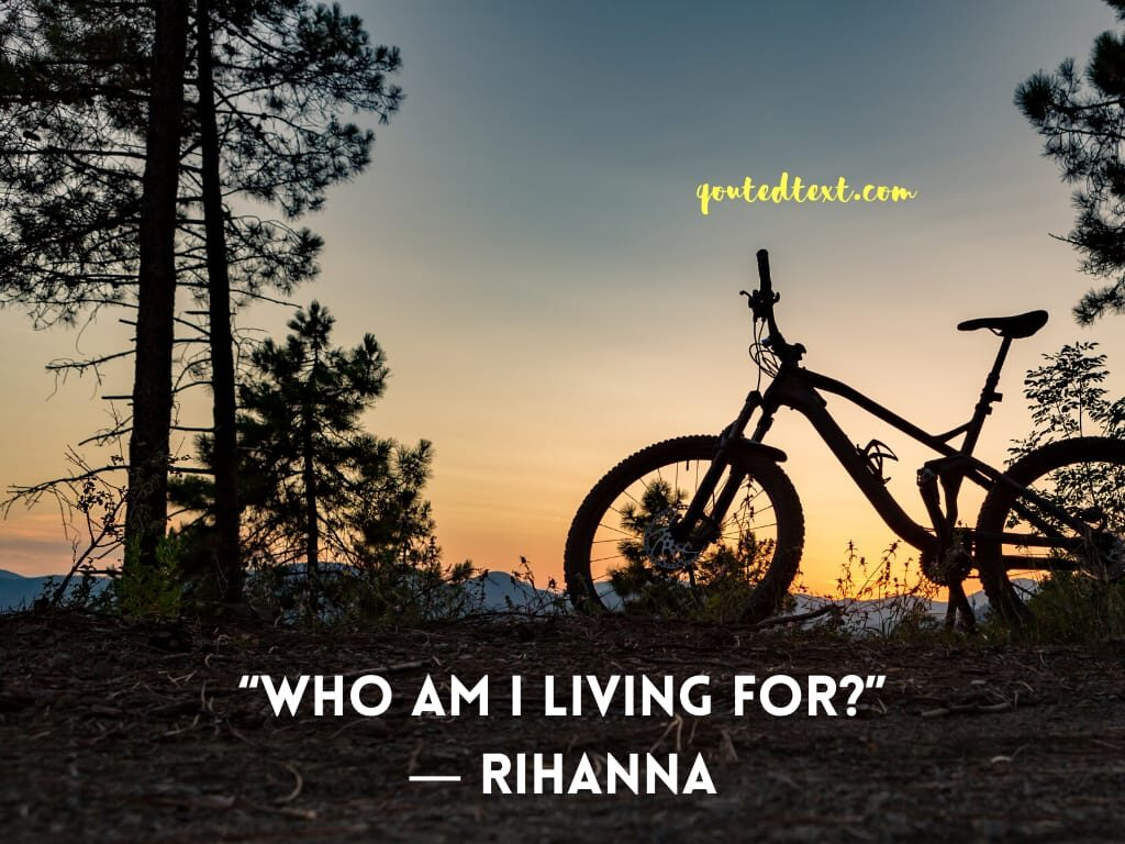rihanna quotes on living