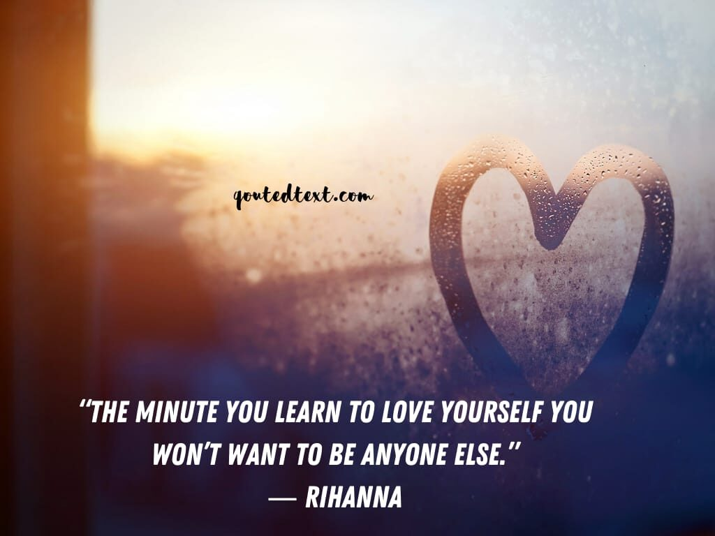 rihanna quotes on love yourself