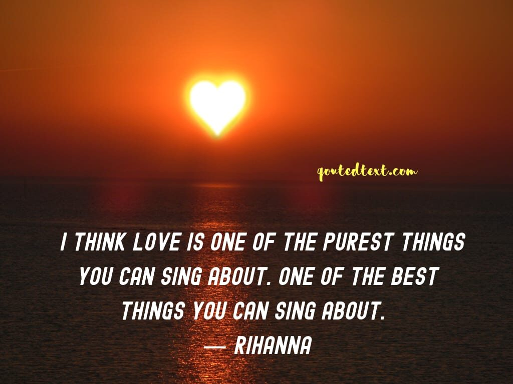 rihanna quotes on pure love