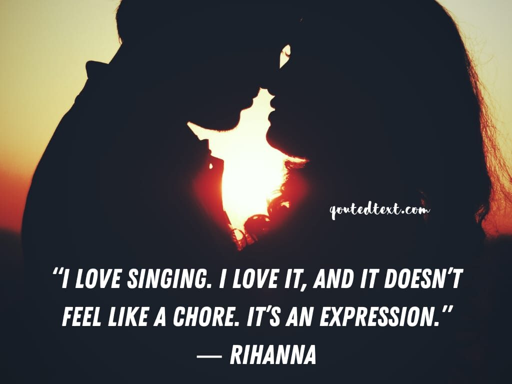 rihanna quotes on singing
