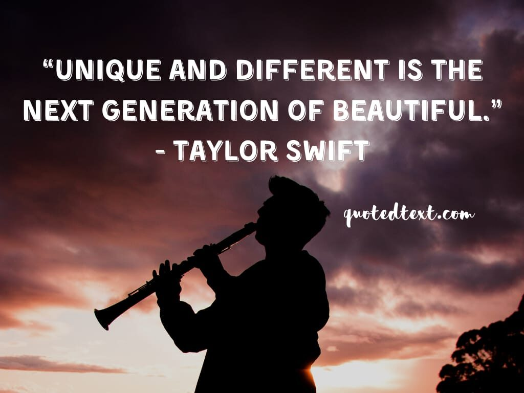 taylor swift quotes on be unique and different
