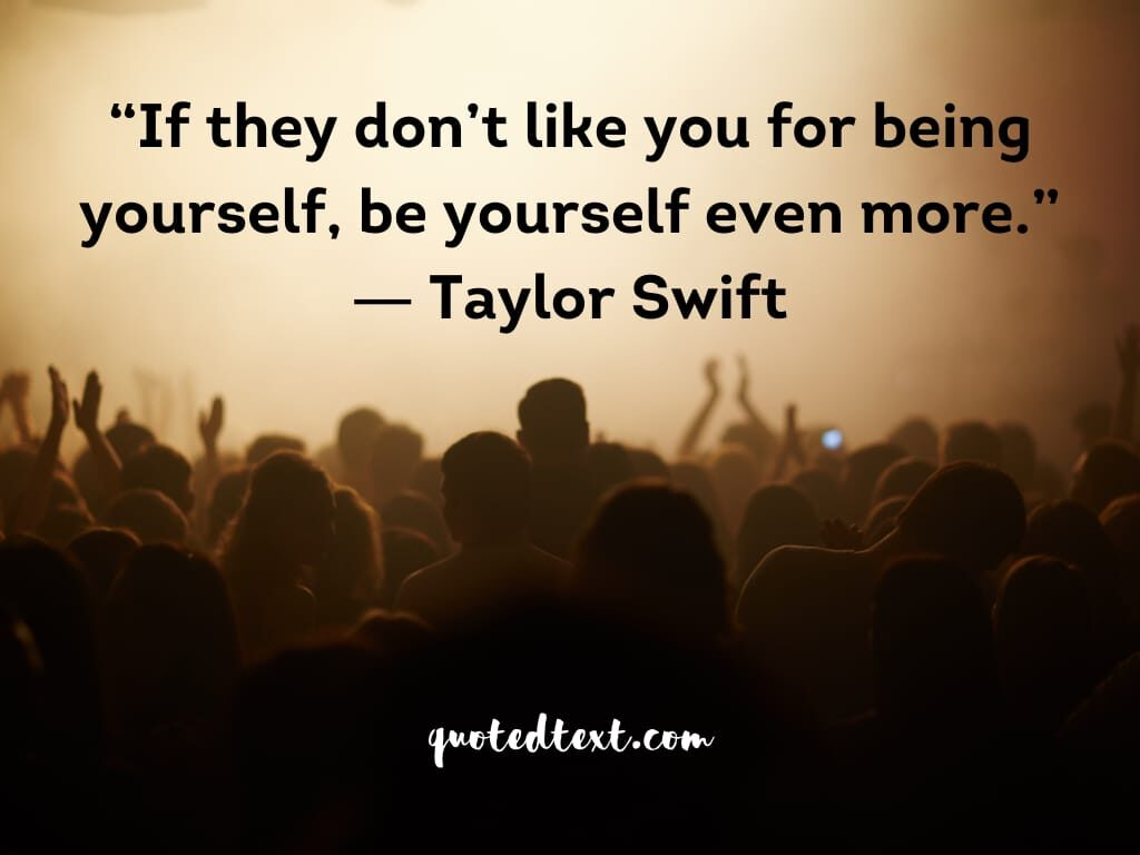 taylor swift quotes on be yourself