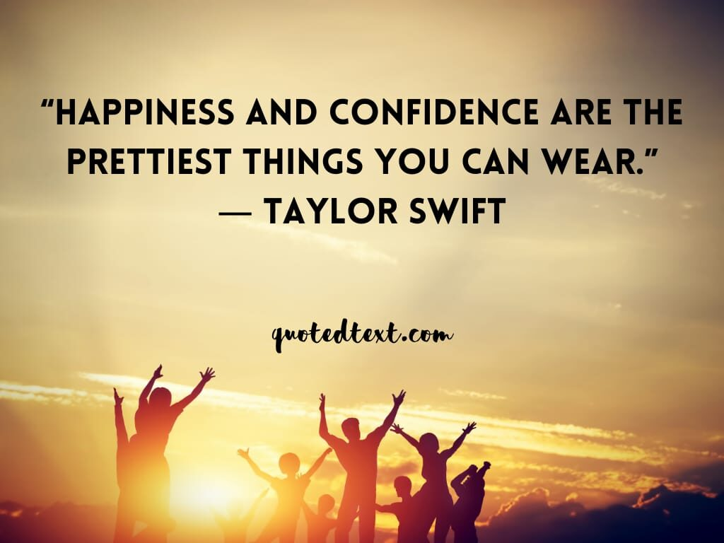 taylor swift quotes on happiness and confidence
